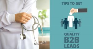 5 Tips to Help Healthcare Marketers Get Quality Business Leads