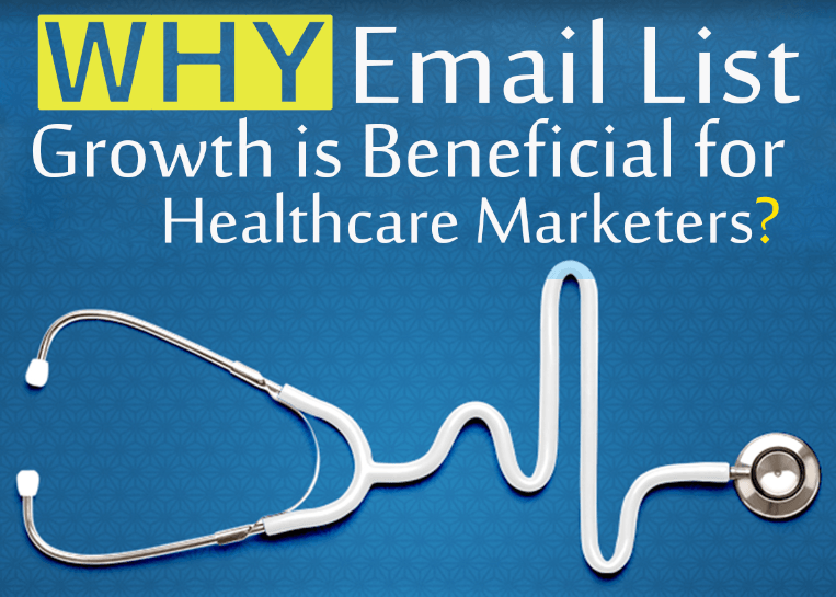 Why Email List Growth Is Beneficial For Healthcare Marketers ?