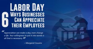 Labor Day – 6 Ways Businesses Can Appreciate their Employees