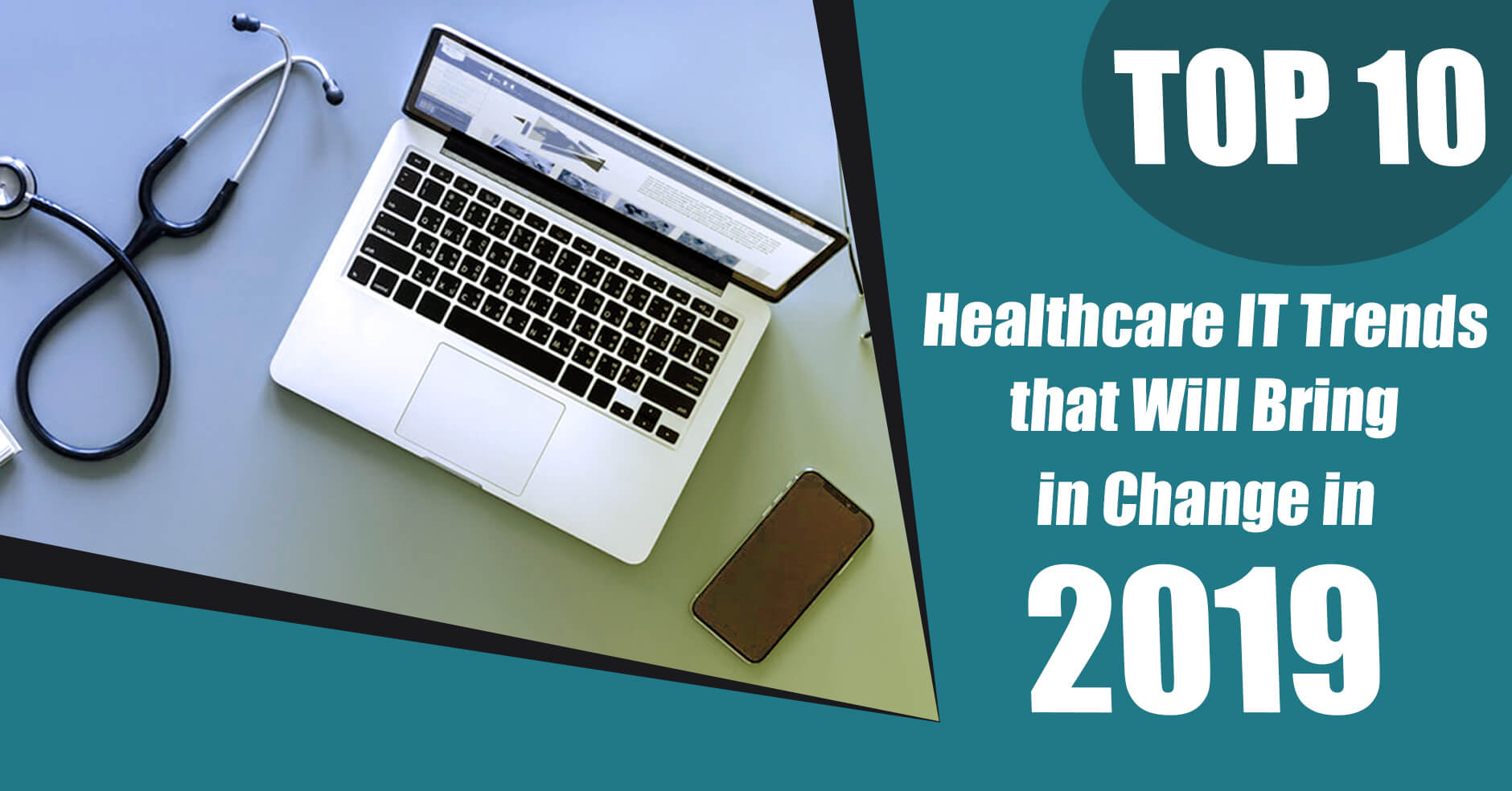 Top 10 Healthcare IT Trends that Will Bring in Change in 2019