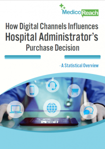How Digital Channels Influences the Hospital Administrators Purchase Decision A Statistical Report - Featured Image