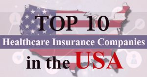 top 10 healthcare insurance companies in the usa
