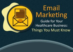 Email Marketing Guide for Your Healthcare Business Things You Must Know(Cover) - MedicoReach
