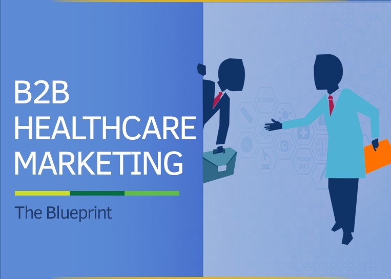 B2B Healthcare Marketing – The Blueprint by MedicoReach