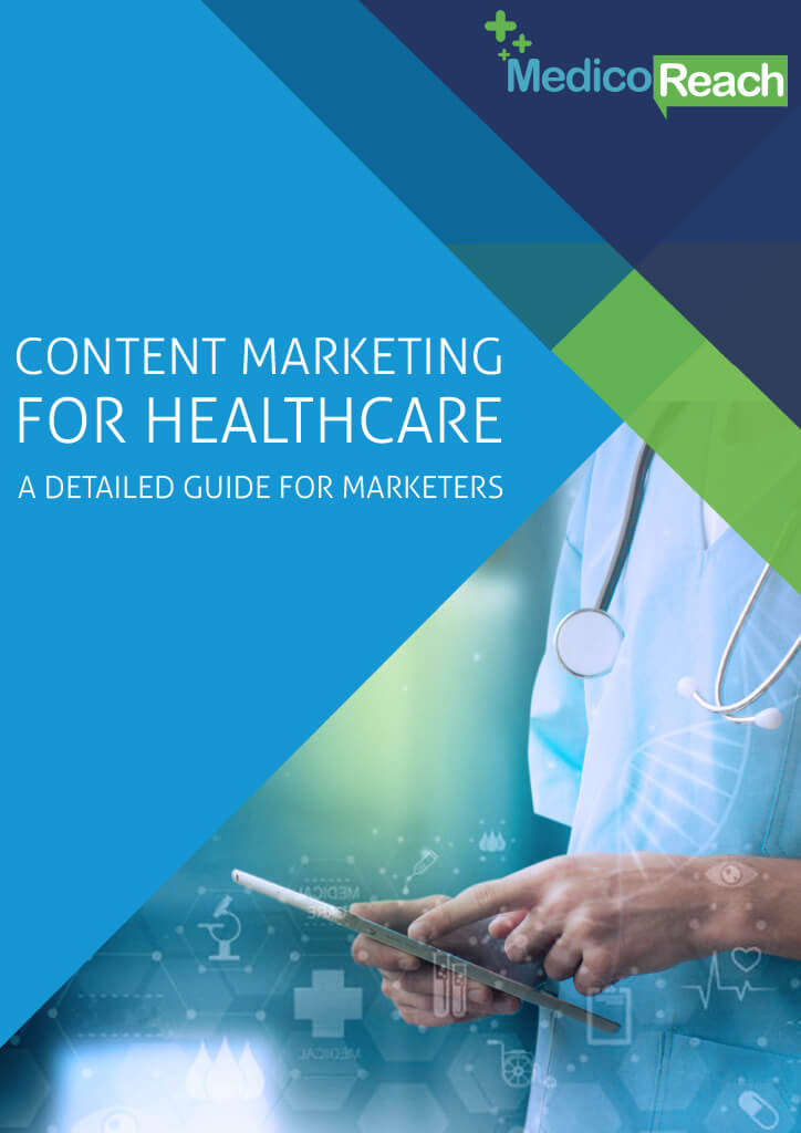 Content Marketing for Healthcare - A Detailed Guide for Marketers-MedicoReach