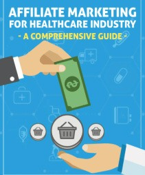 Affiliate Marketing for Healthcare Industry A Comprehensive Guide png