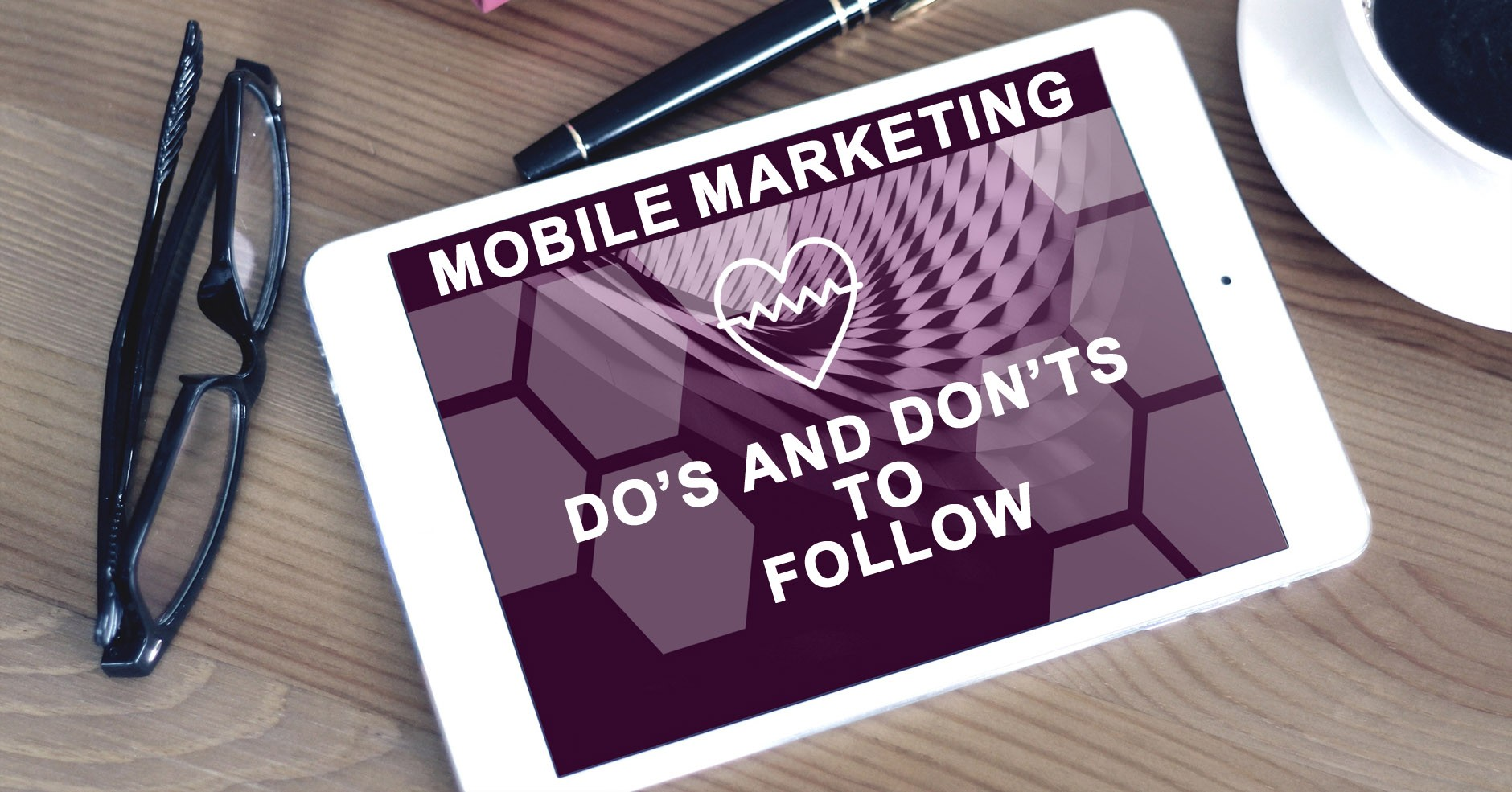 Mobile Marketing for Healthcare: Do's and Don'ts to Follow