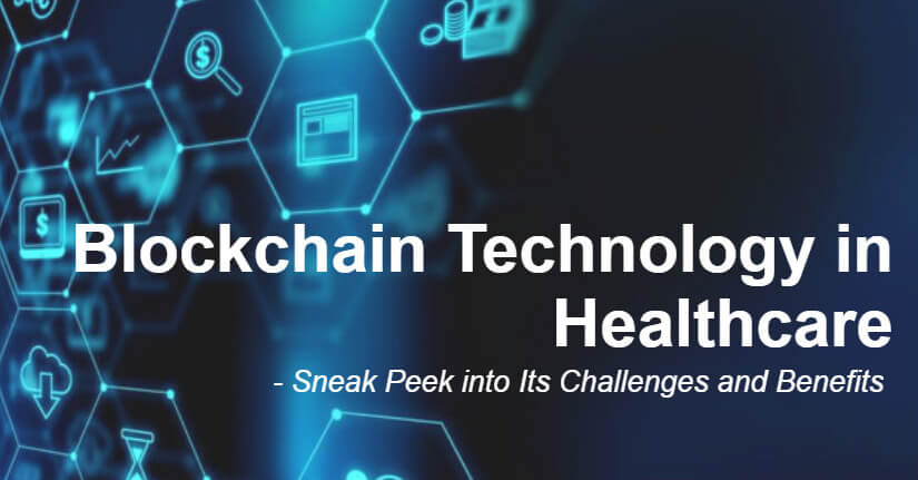 Blockchain Technology in Healthcare – Challenges and Benefits