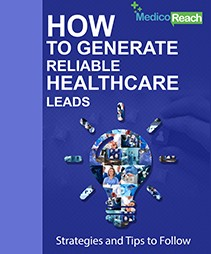 How to Generate Reliable Healthcare Leads Strategies and Tips to Follow
