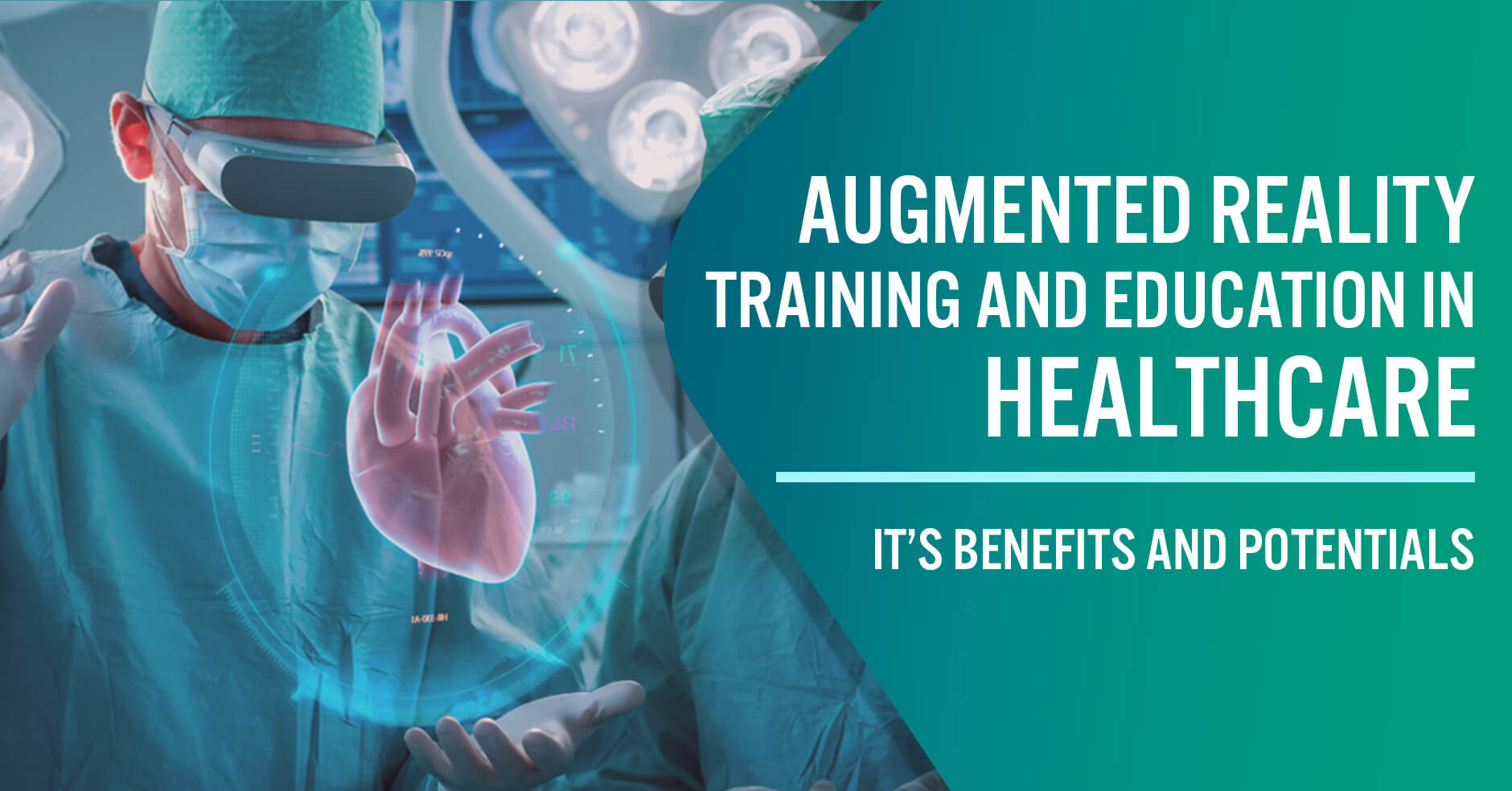 Augmented Reality Training and Education in Healthcare: It's Benefits and Potentials