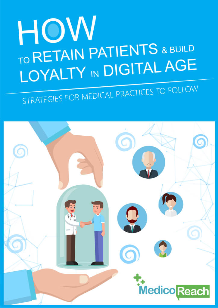 How to Retain Patients and Build Loyalty in Digital Age - Strategies for Medical Practices to Follow