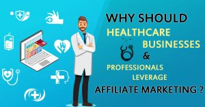 Why Should Healthcare Businesses and Professionals Leverage Affiliate Marketing