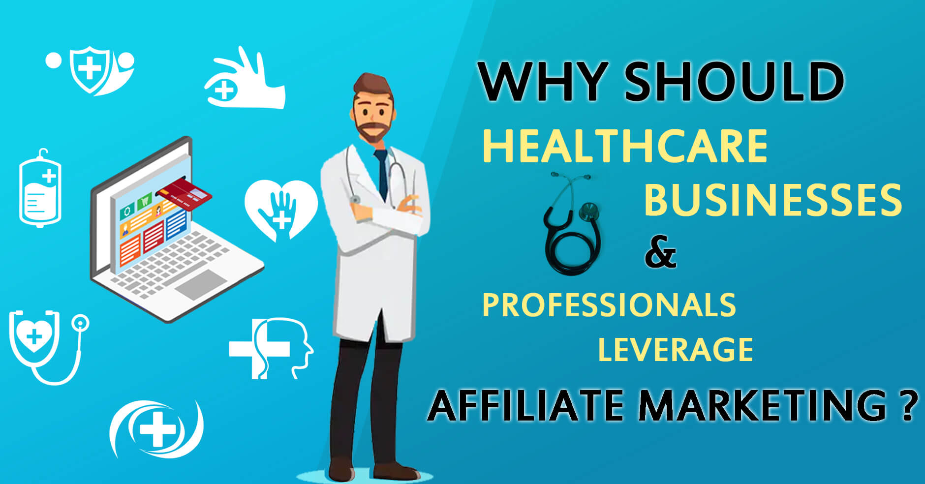Why Should Healthcare Businesses and Professionals Leverage Affiliate Marketing?