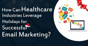 Healthcare Industries Leverage email marketing