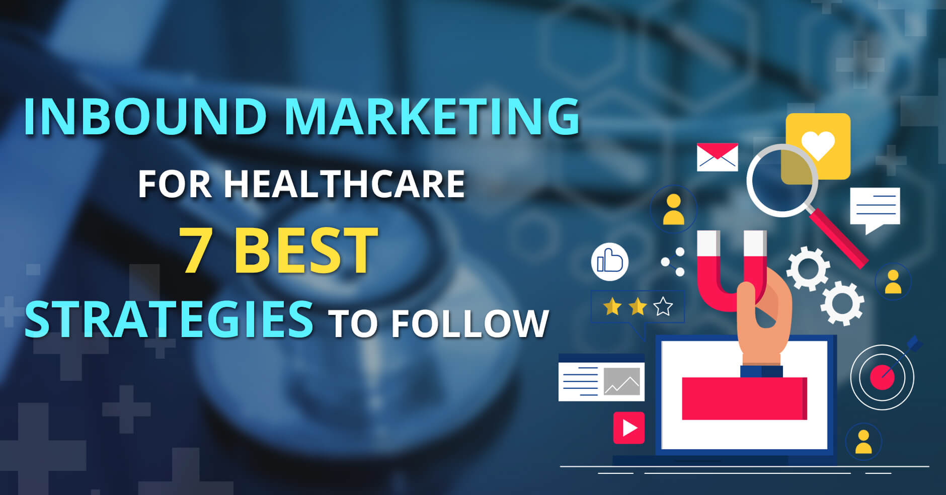 Inbound Marketing for Healthcare: 7 Best Strategies to Follow