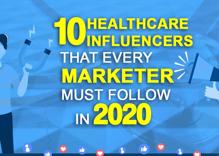 10 Healthcare Influencers That Every Marketer Must Follow in 2020