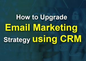Email marketing strategy using crm - featured image
