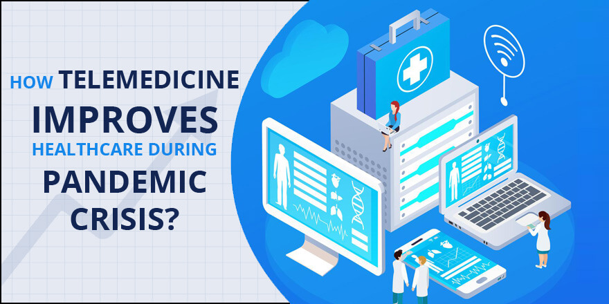 How Telemedicine Improves healthcare during Pandemic Crisis?