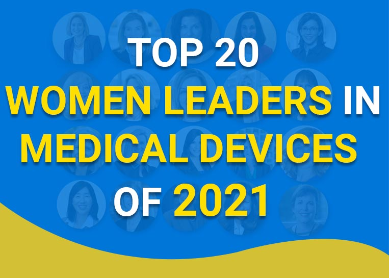 Top 20 Women Leaders in Medical Devices of 2021