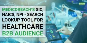MedicoReach Launched SIC, NAICS, NPI - Search Lookup For Their Healthcare B2B Audience
